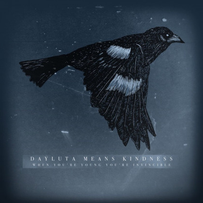 Dayluta Means Kindness - 'When You're Young You're Invincible' album art